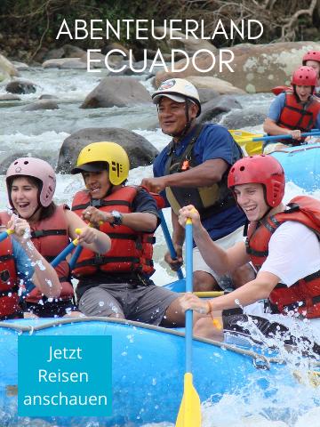 Abenteuer in Ecuador - Aktivtouren -Urlaub in Ecuador für Adrenalin-Junkies