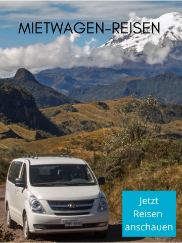Ecuador Mietwagenrundreisen - Mitwagenreise Ecuador